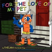 For the Love of My Pet ebook by Thelma The Guide Dog