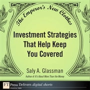 The Emperor's New Clothes - Investment Strategies That Help Keep You Covered ebook by Saly A. Glassman
