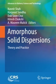 Amorphous Solid Dispersions - Theory and Practice ebook by Navnit Shah,Harpreet Sandhu,Duk Soon Choi,Hitesh Chokshi,A. Waseem Malick