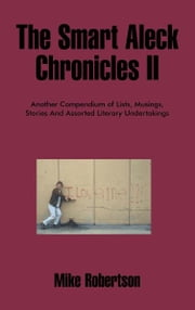 The Smart Aleck Chronicles II ebook by Mike Robertson