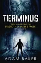 Terminus ebook by Adam Baker