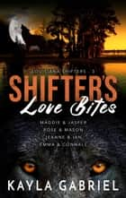Shifter's Love Bites ebook by Kayla Gabriel