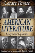American Literature - Essays and Opinions ebook by Cesare Pavese