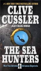 The Sea Hunters II eBook by Clive Cussler, Craig Dirgo