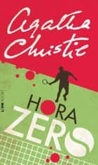 Hora Zero ebook by Agatha Christie, Joice Elias Costa