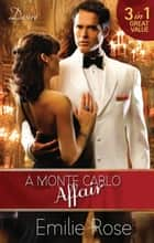 A Monte Carlo Affair - 3 Book Box Set ebook by Emilie Rose