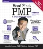 Head First PMP - A Learner's Companion to Passing the Project Management Professional Exam ebook by Jennifer Greene, Andrew Stellman