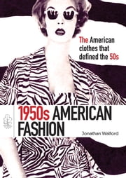 1950s American Fashion ebook by Jonathan Walford