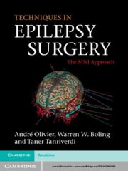Techniques in Epilepsy Surgery - The MNI Approach ebook by André Olivier,Warren W. Boling,Taner Tanriverdi