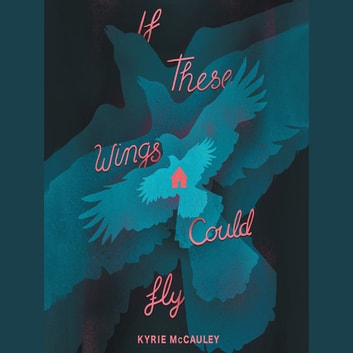 If These Wings Could Fly audiobook by Kyrie McCauley