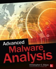 Advanced Malware Analysis ebook by Christopher Elisan