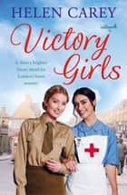 Victory Girls (Lavender Road 6) - A touching saga about London's brave women of World War Two ebook by Helen Carey