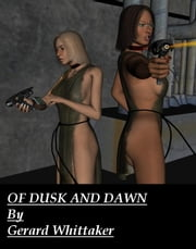 Of Dusk and Dawn ebook by Gerard Whittaker