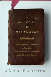 A History of Histories ebook by John Burrow