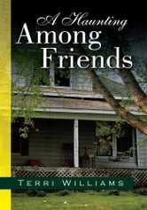 A Haunting Among Friends ebook by Terri Williams