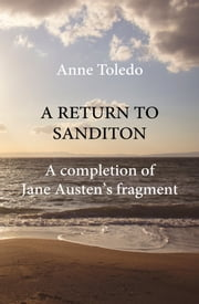 A Return to Sanditon ebook by Anne Toledo