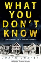 What You Don't Know eBook by JoAnn Chaney