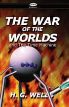 Deodand Classics: The War of the Worlds & the Time Machine ebook by Wells, H. G.