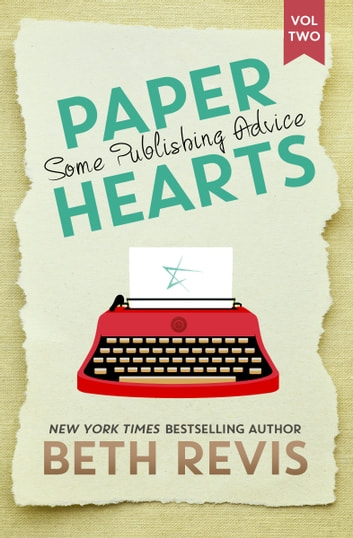 Paper Hearts, Volume 2: Some Publishing Advice ebook by Beth Revis