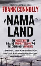 NAMA-Land - The Inside Story of Ireland's Property Sell-off and The Creation of a New Elite ebook by Frank Connolly