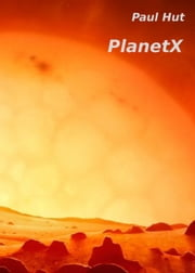 PlanetX ebook by Paul Hut