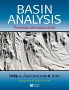 Basin Analysis ebook by Philip A. Allen,John R. Allen