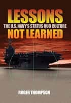 Lessons Not Learned ebook by Roger Thompson