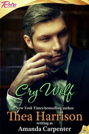 Cry Wolf ebook by Amanda Carpenter,Thea Harrison