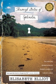 Through Gates of Splendor ebook by Elisabeth Elliot