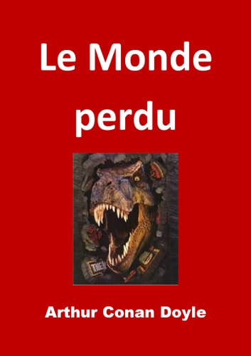 Le Monde Perdu Edition Intégrale Version Illustrée Ebook De