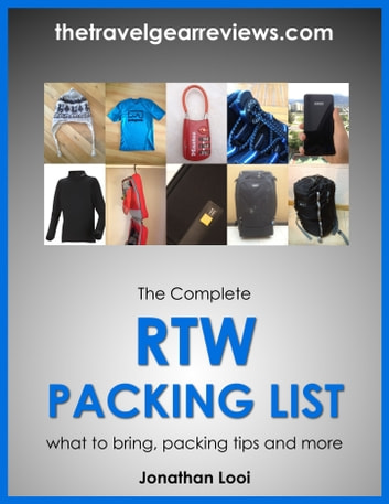The Complete RTW Packing List: What To Bring, Packing Tips, Packing Light  And