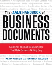 The AMA Handbook of Business Documents - Guidelines and Sample Documents That Make Business Writing Easy ebook by Kevin WILSON,Jennifer WAUSON