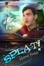 Splat! ebook by Alana Ankh