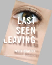Last Seen Leaving ebook by Kelly Braffet