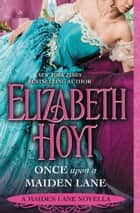 Once Upon a Maiden Lane - A Maiden Lane Novella ebook by Elizabeth Hoyt
