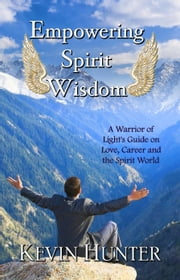 Empowering Spirit Wisdom ebook by Kevin Hunter