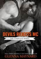 Devils Rejects MC - The Complete Series ebook by Glenna Maynard