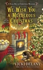 We Wish You a Murderous Christmas ebook by Vicki Delany