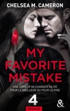 My favorite mistake - Episode 4 ebook by Chelsea M. Cameron