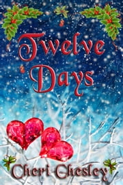 Twelve Days ebook by Cheri Chesley