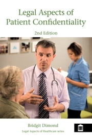 Legal Aspects of Patient Confidentiality 2nd edition ebook by Bridgit Dimond