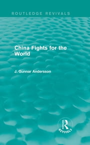 China Fights for the World ebook by J. Gunnar Andersson