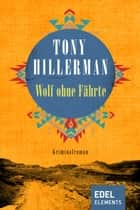 Wolf ohne Fährte ebook by Tony Hillerman, Gisela Stege