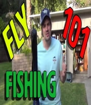 101 Fly Fishing Tips for Beginners ebook by Marcos De Jesus