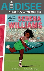Serena Williams - Athletes Who Made a Difference ebook by Blake Hoena, Book Buddy Digital Media