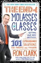 The End of Molasses Classes ebook by Ron Clark