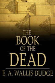 The Book of the Dead ebook by E. A. Wallis Budge
