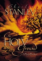 On Holy Ground - A Daily Devotional ebook by Charles Stanley