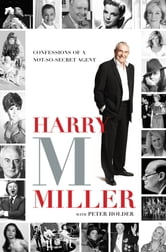 Harry M Miller - Confessions of a Not-So-Secret Agent ebook by Harry M Miller