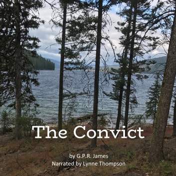 The Convict audiobook by G.P.R. James